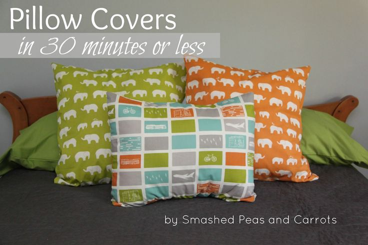 Smashed Peas and Carrots: Pillow Covers in 30 Minutes or Less-TUTORIALPillows Cases, Pillows Covers, Sewing Crafts, Less Tutorials, Easy Pillows, Pillow Covers, 30 Minute, Smash Peas, Sewing Tutorials