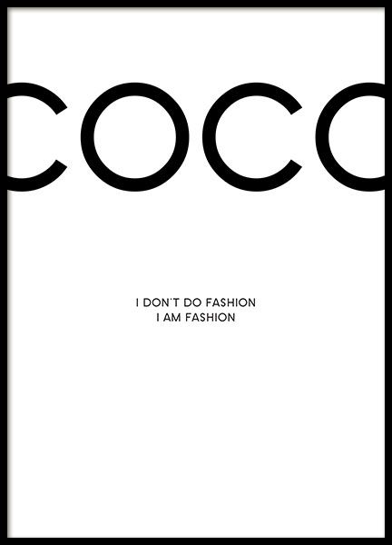 Classic Coco Chanel poster with the quote: I do not do fashion, I am fashion. We print our posters on matte, uncoated paper of high quality. We have more posters with quotes and illustrations of lipstick and perfumes that go very well with this print. www.desenio.co.uk
