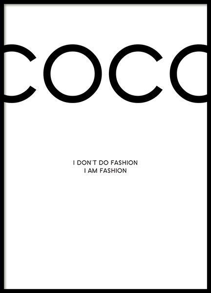 Coco Chanel poster met quote, I don't do fashion, I am fashion. We hebben meerdere posters met quotes van modeontwerpers en illustraties van Chanel lippenstift bijv die goed bij elkaar passen. Deze modeposter i tevens mooi om te combineren met posters met fashion fotografie. www.desenio.nl