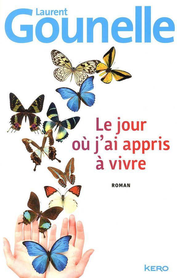« Le jour où j'ai appris à vivre » de Laurent Gounelle