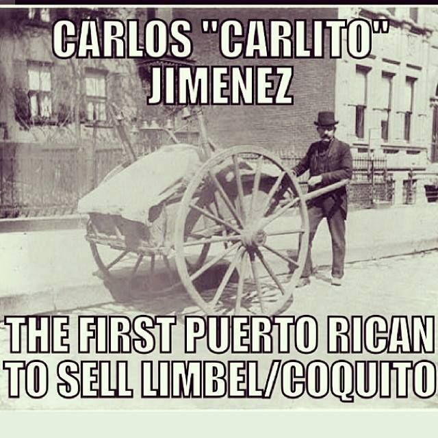 """Historia de puerto rico.  WOW.  Carlos """"Carlito"""" Jimenez being the first Puerto rican to sell LIMBEL/COQUITO!!!  That's awesome!  But I can't find his History!!"""