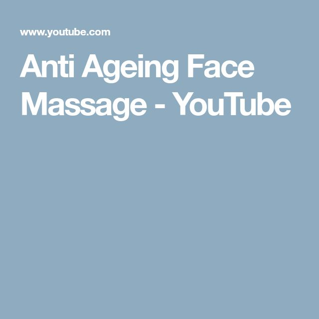 Anti Ageing Face Massage - YouTube
