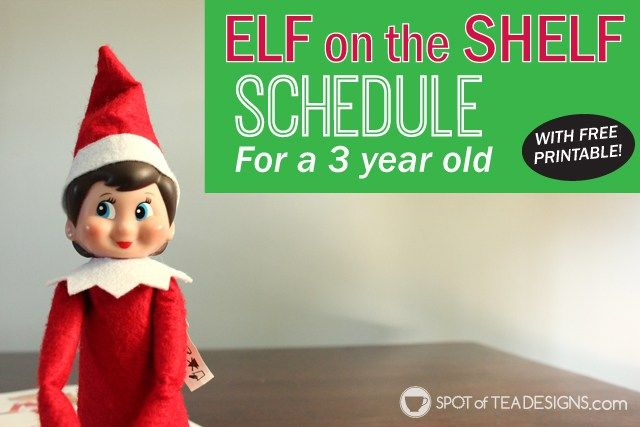 Elf on the Shelf Schedule with ideas for a 3 year old. Free #printable #elfontheshelf   spotofteadesigns.com