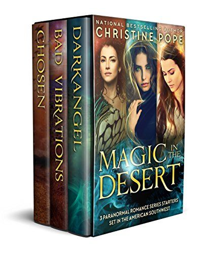 Magic in the Desert: Three Paranormal Romance Series Starters Set in the American Southwest by [Pope, Christine]