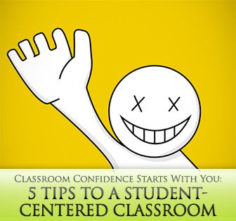 Classroom #Confidence Starts With You: 5 Tips to a Student-Centered Classroom #tefl #esl #teaching