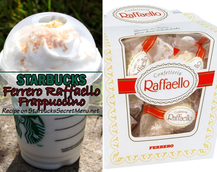 This chocolaty coconut delight mimics the flavor of the deliciously milky and creamy Ferrero Raffaello!    White Mocha FrappuccinoAdd coconut syrup (1 pump tall, 2 pumps grande and venti)Coconut flakes blended inTop with whip and coconut flakesOptional for extra pizzazz: mocha drizzle and caramel drizzle
