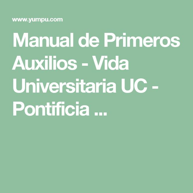 Manual de Primeros Auxilios - Vida Universitaria UC - Pontificia ...