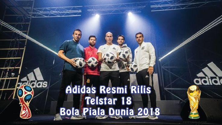 Adidas Resmi Rilis Telstar 18 Sebagai Bola Piala Dunia 2018