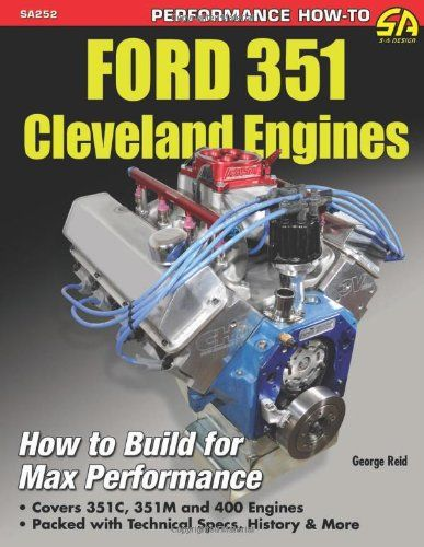 Ford 351 Cleveland Engines: How to Build for Max Performance - http://musclecarheaven.net/?product=ford-351-cleveland-engines-how-to-build-for-max-performance