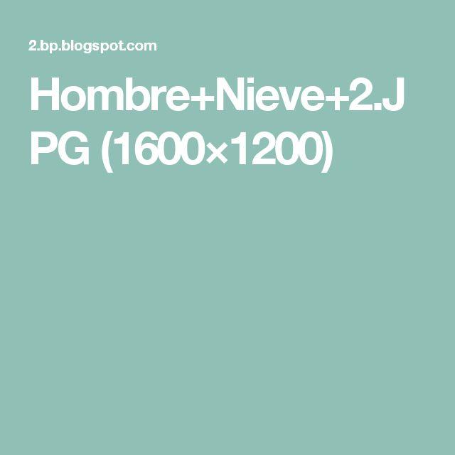 Hombre+Nieve+2.JPG (1600×1200)