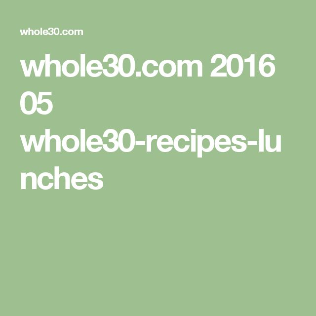 whole30.com 2016 05 whole30-recipes-lunches