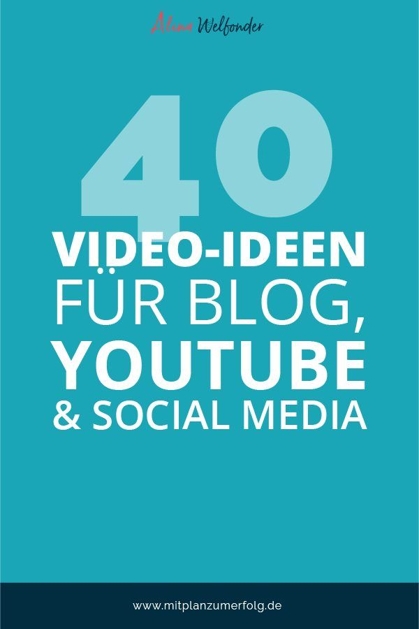40 Video Ideen Fur Blog Youtube Und Social Media Marketing
