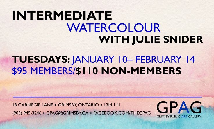 INTERMEDIATE WATERCOLOUR With Julie Snider Tuesdays: January 10-February 14 6pm-9pm 6 sessions $95 Members/$110 Non-Members  Develop your watercolour painting with expert guidance that will push you to new levels of artistry. Lessons include brushwork, values, colour blending, and textures. There will be special emphasis on design elements and creative development, from backgrounds to a finished painting.  Some experience required  **Material List to be provided upon  registration.