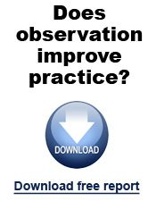 Does observation improve practice? Lesson observation probably takes place in every school - with varying degrees of regularity, robustness and clarity of process.  The key question is Does it actually make any difference to the observed teacher's practice and subsequent impact on learners' progress?