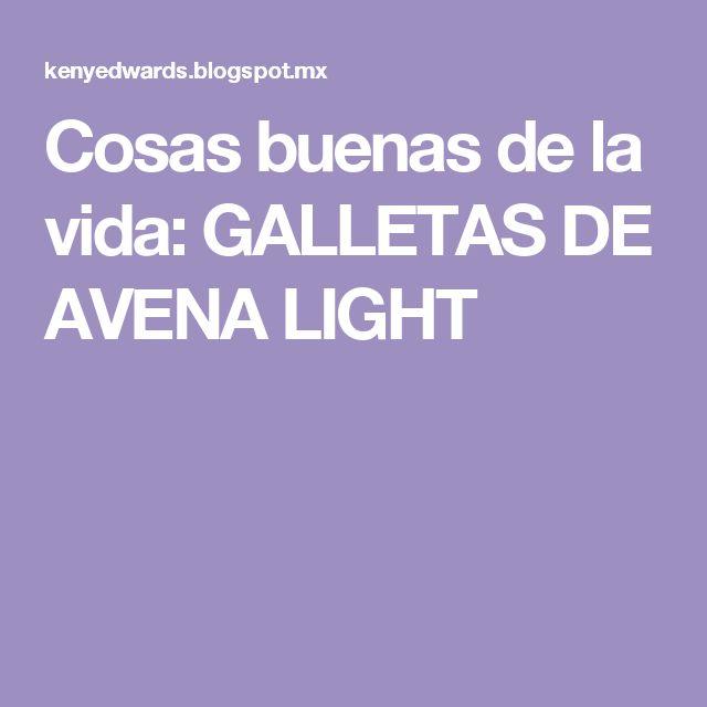Cosas buenas de la vida: GALLETAS DE AVENA LIGHT