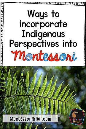 Incorporating indigenous perspectives into your Montessori class | Montessorikiwi: Downloadable Montessori teaching resources