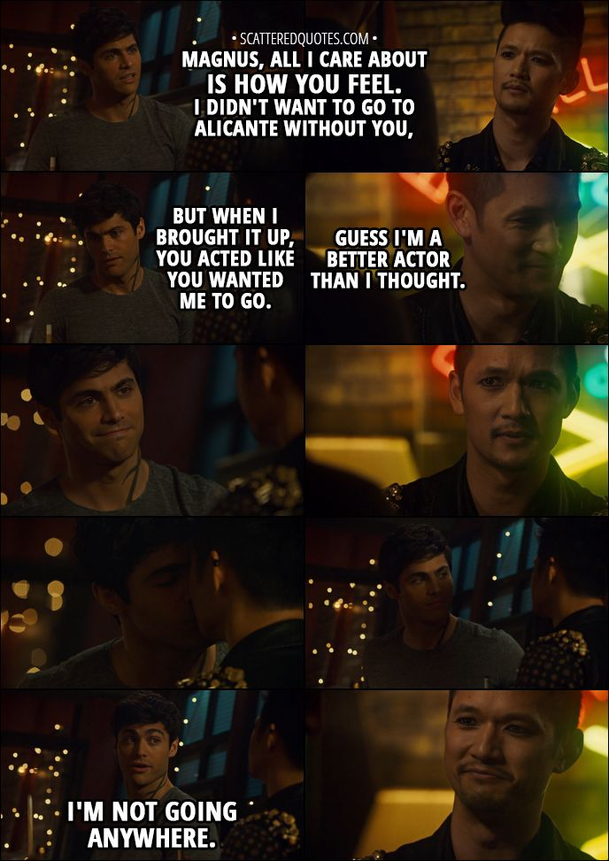 Quote from Shadowhunters 3x01 │ Alec Lightwood: Magnus, all I care about is  how
