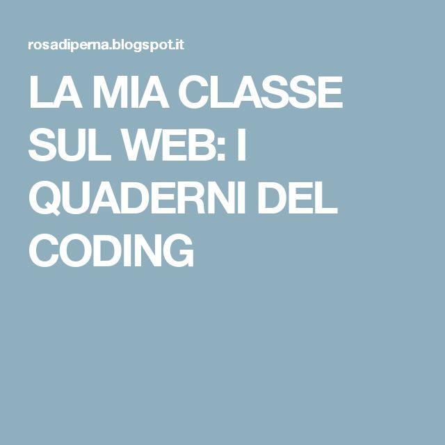 LA MIA CLASSE SUL WEB: I QUADERNI DEL CODING