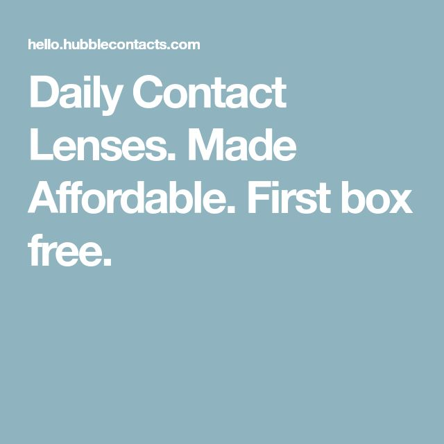 Daily Contact Lenses. Made Affordable. First box free.