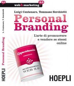 """Luigi CENTENARO e Tommaso SORCHIOTTI, """"Personal Branding"""", Hoepli, 2013"""