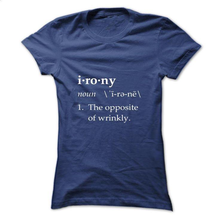 Irony Definition The Opposite of Wrinkly T Shirts, Hoodies, Sweatshirts - #harvard sweatshirt #t shirt companies. ORDER HERE => https://www.sunfrog.com/Automotive/Irony-Definition-The-Opposite-of-Wrinkly-zjdmwucrmv-Ladies.html?60505