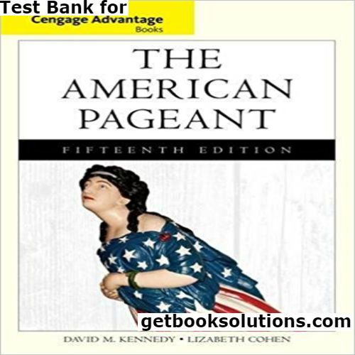 Test Bank For Cengage Advantage Books The American Pageant