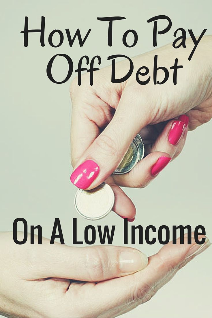 How To Pay Off Debt On A Low Income