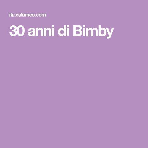 30 anni di Bimby
