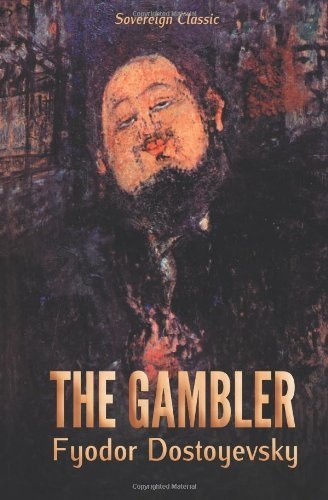 a character analysis of fyodor dostoevskys novel the gambler Theory of the ridiculous: jean paul, max beckmann, and dostoevsky's donkey, art history, vol 33, no 3, 2010.