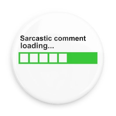 Funny Buttons - Custom Buttons - Promotional Badges - Random Funny Pins - Wacky Buttons - Sarcastic comment loading...