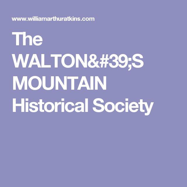 The WALTON'S MOUNTAIN Historical Society