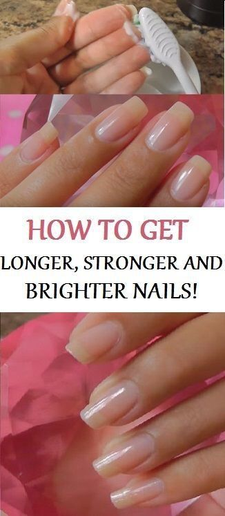 HOW TO GET LONGER, STRONGER, HEALTHY AND BRIGHTER NAILS