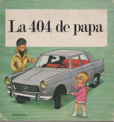 Ancien Livre Enfants LA 404 DE Papa 1970 Dessins EN Couleurs