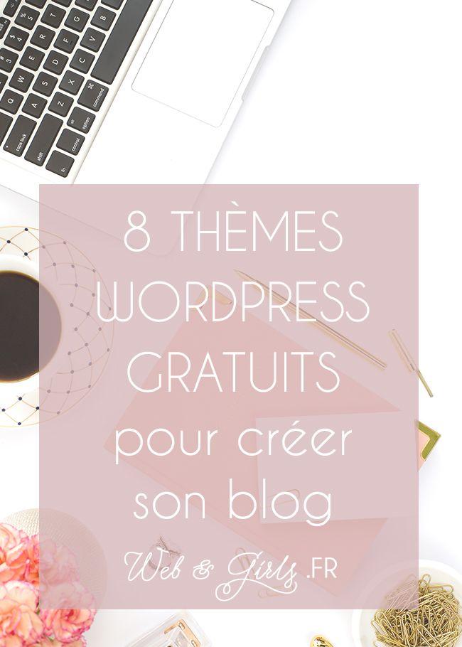 8 thèmes #wordpress #gratuits pour créer son #blog | #blogging #blogueuse #wpthemes #free #blogdesign #template