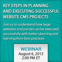 A complementary webinar for marketing managers and IT owners tasked with building and enhancing the web presence of an organization or involved in executing large and complex website and portal projects.  #webinars #cms