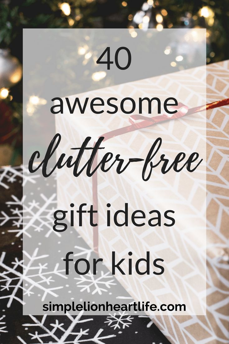 40 Awesome Clutter-free Gift Ideas for Kids. Minimalist gift guide. #giftideas #minimalist