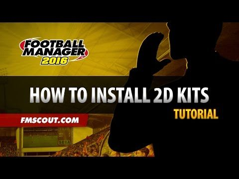 How to Install 2D Kits - Football Manager 2016 - YouTube