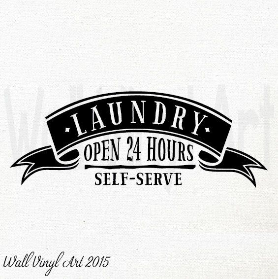 Laundry Room Banner, Open 24 hours Self Serve, Vinyl Decal- Wall Art,vinyl lettering,Mud Room,Washer,Dryer, Laundry, wall decal by wallvinylart on Etsy https://www.etsy.com/listing/252656794/laundry-room-banner-open-24-hours-self