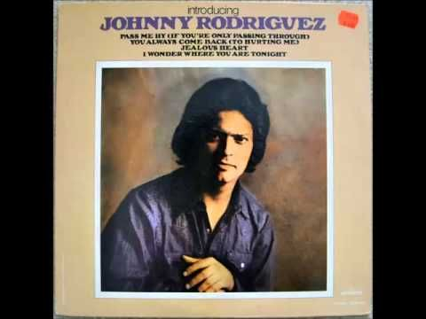 Johnny Rodriguez -- Pass Me By ( If You're Only Passing Through)