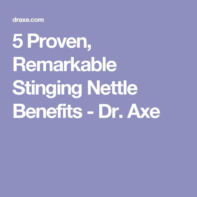 5 Proven, Remarkable Stinging Nettle Benefits - Dr. Axe