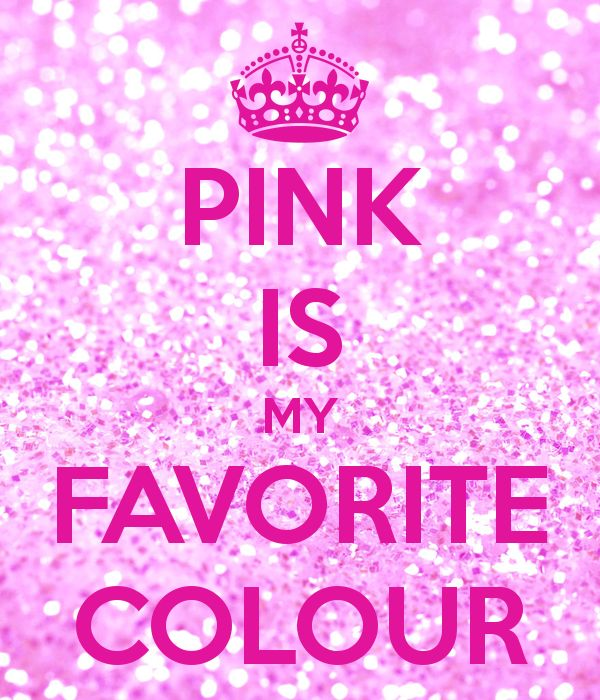 Pink Is One Of My Favorite Color