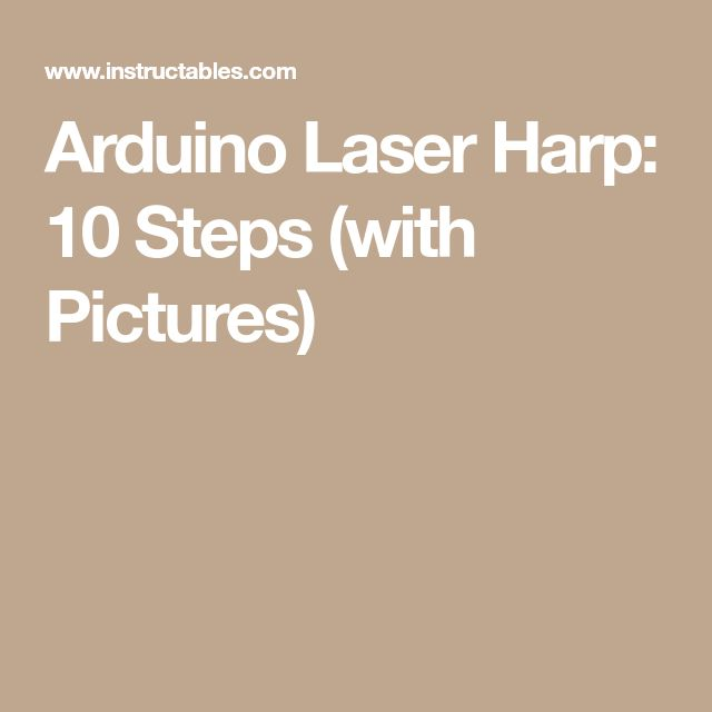 Arduino Laser Harp: 10 Steps (with Pictures)
