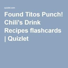 Found Titos Punch! Chili's Drink Recipes flashcards   Quizlet