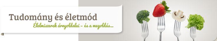 Élelmiszerek árnyoldalai - és a megoldás...