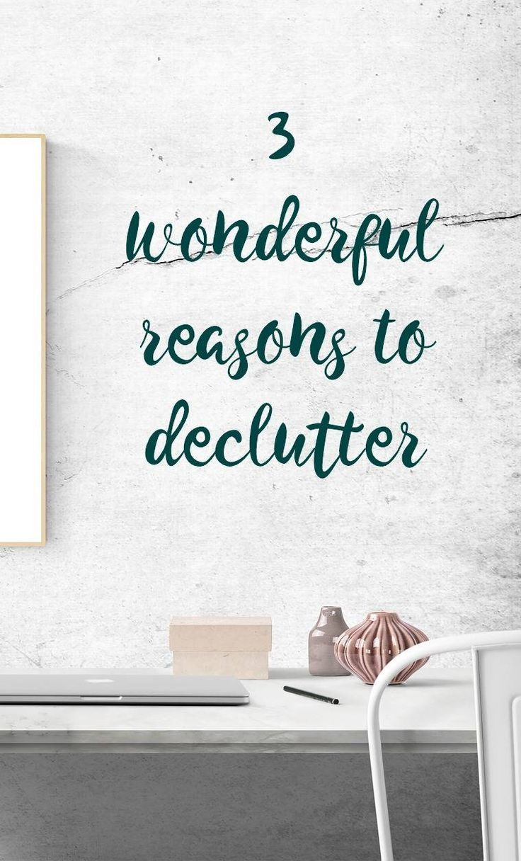 3 wonderful reasons to declutter So many benefits to decluttering. Click through to read why to declutter will seriously improve your life and make your home happy