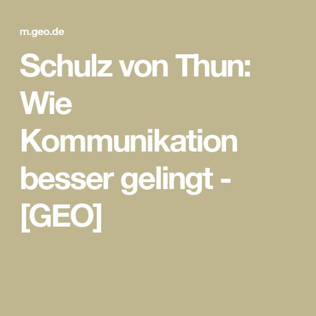 Schulz von Thun: Wie Kommunikation besser gelingt - [GEO]