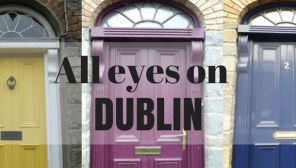 All eyes on Dublin...