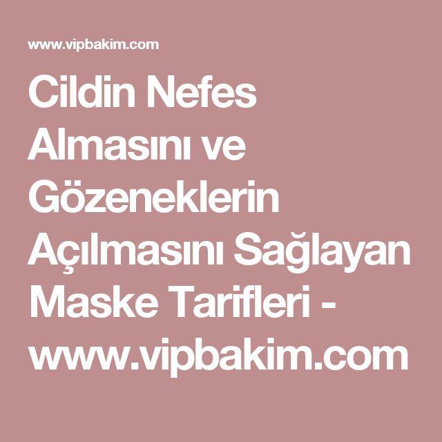 Cildin Nefes Almasını ve Gözeneklerin Açılmasını Sağlayan Maske Tarifleri - www.vipbakim.com
