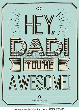 Fathers day card, Hey, Dad. You're awesome. Poster design with stylish text.vector gift card for father