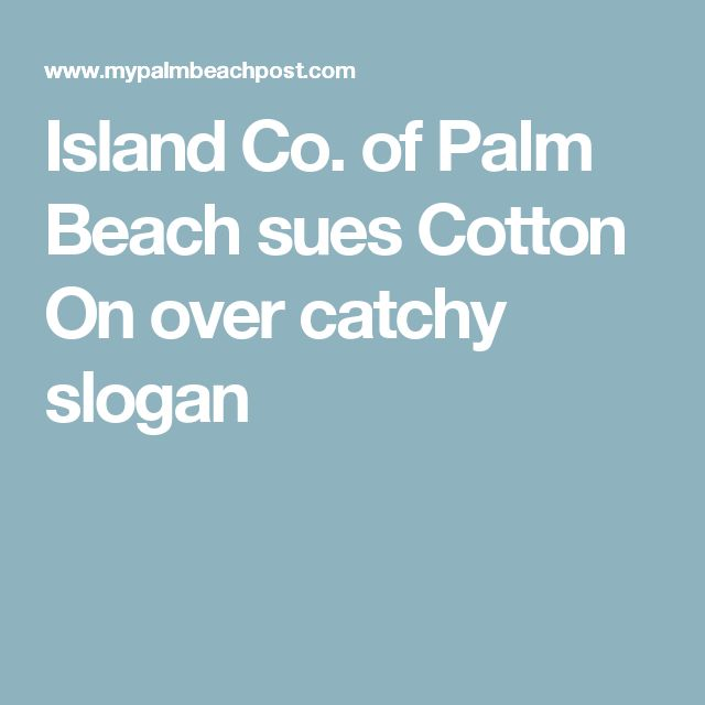 Island Co. of Palm Beach sues Cotton On over catchy slogan